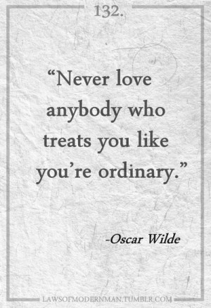 Oscar Wilde... To you I was always on a pedestal