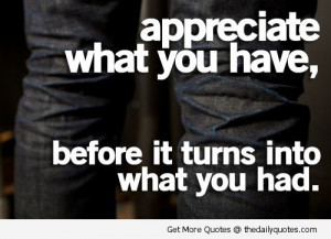 Appreciate What You Have