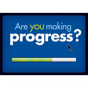 Todays Words of Inspiration - Progress!