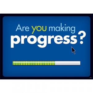 Todays Words of Inspiration - Progress!