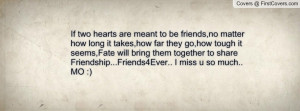 If two hearts are meant to be friends,no matter how long it takes,how ...