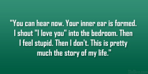 """You can hear now. Your inner ear is formed. I shout """"I love you ..."""