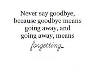 Saying Goodbye Really Leaving