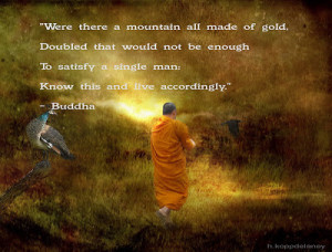 Were there a mountain made of solid gold, double that would not be ...