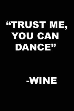 Trust me, you can dance.
