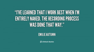 ve learned that I work best when I'm entirely naked. The recording ...