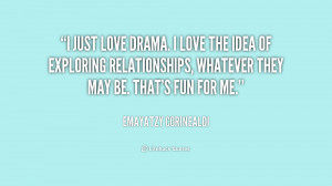quote-Emayatzy-Corinealdi-i-just-love-drama-i-love-the-229789.png