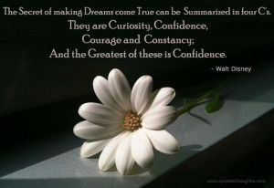 The secret of making dreams come true can be summarized in four C's ...