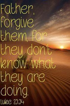 Verses For Forgiveness, Jesus, Luke 23 34, Bible Vers On Forgiveness ...