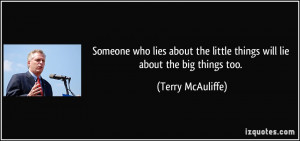 Someone who lies about the little things will lie about the big things ...