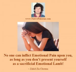 Quotes: Emotional Pain is inflicted only upon Sacrificial Emotional ...