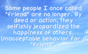Quotes About Selfish People Hurting Others Some people i once called
