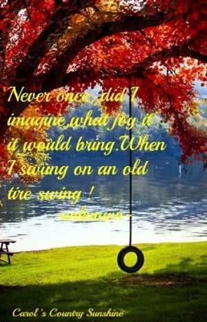 Joy on a swing quote via Carol's Country Sunshine on Facebook