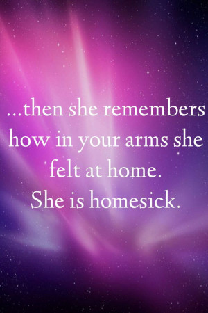 She is homesick. #quotes #on #love