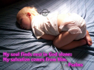 My Soul Finds Rest In God Alone, My Salvation Comes From Him. ~ Bible ...