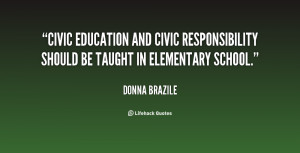 Civic education and civic responsibility should be taught in ...