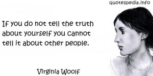 ... tell the truth about yourself you cannot tell it about other people