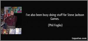 ve also been busy doing stuff for Steve Jackson Games. - Phil Foglio