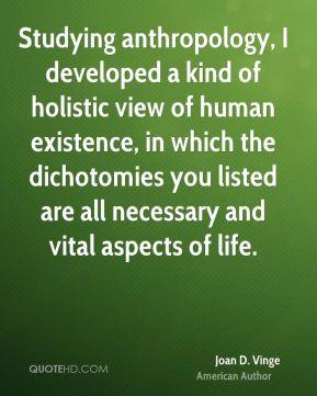 Joan D. Vinge - Studying anthropology, I developed a kind of holistic ...
