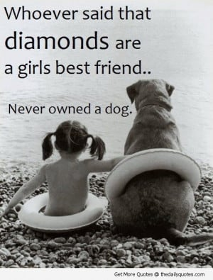 ... never owned a dog cute quote picture Cute Dog Quotes And Sayings