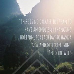 ... horizon... into the wild. Hopeful at sunrise, thankful at sunset