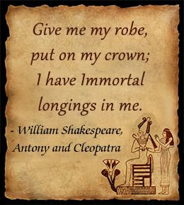 Give me my robe, put on my crown; I have Immortal longings in me ...