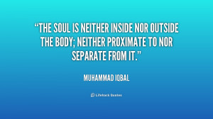 The soul is neither inside nor outside the body; neither proximate to ...