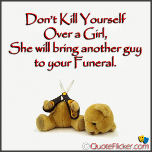 Don't Kill Yourself...