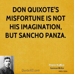 Don Quixote's misfortune is not his imagination, but Sancho Panza.