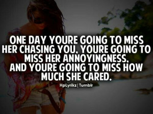 You'll miss me when I'm gone. Relationships Quotes, Remember This ...