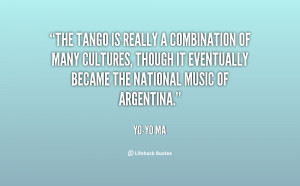 quote-Yo-Yo-Ma-the-tango-is-really-a-combination-of-24202.png
