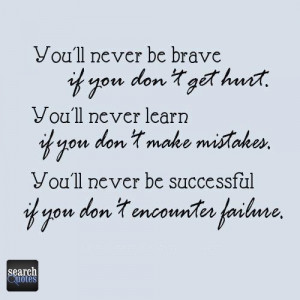 ... Hurt You'll Never Learn If You Don't Make Mistakes - Mistake Quote