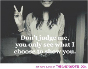 Dont Judge Someone Quotes Pic #13