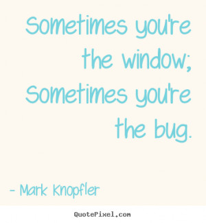 ... mark knopfler more life quotes friendship quotes success quotes