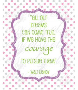 Quote Walt Disney Courage Quote Printable GIRL by ElsyPaper, $5.00