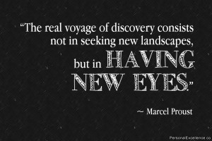 """Inspirational Quote: """"The real voyage of discovery consists not in ..."""