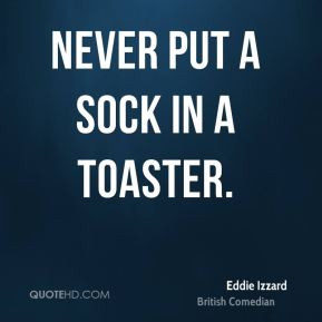 ... put a sock in a toaster funny quotes comedians quotes top funny horse