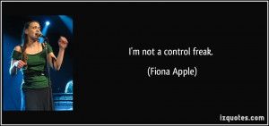 quote-i-m-not-a-control-freak-fiona-apple-6171.jpg