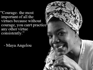 In Memory of Maya Angelou – On Courage