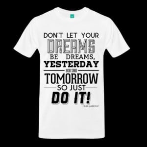 White Male's T-Shirt - Shia Labeouf Quote