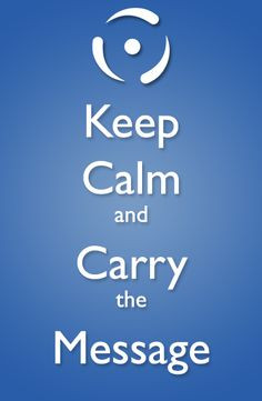 ... calm and carry the message. #KeepCalm #Recovery #Addiction #Quotes