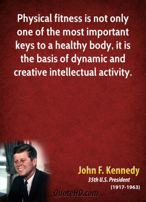 john-f-kennedy-fitness-quotes-physical-fitness-is-not-only-one-of-the ...