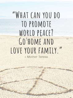 Quotes #peace #family #love http://www.parenttribe.net/