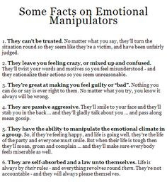 Facts on Emotional Manipulators   Dead-f#cking-on. Glad I caught on to ...
