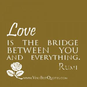 Love is the bridge (Love Quotes)