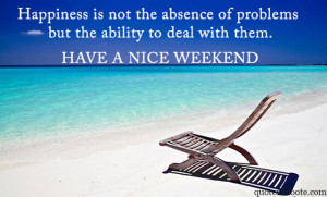 have a nice weekend quote