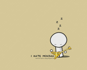 hate+monday-+Quotes-And-Sayings-About-Life-Funny-Quotes-And-Sayings ...