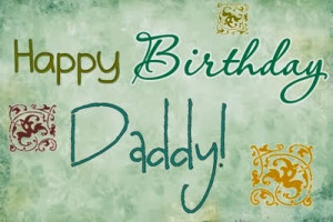 birthday wishes for father, free printable happy birthday cards ...