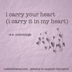 quotes i carry your heart i carry it in my heart e e cummings # quotes ...