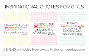 You can download these three 8×10 quotes to hang as reminders to them ...